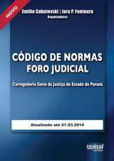 Capa do livro: Código de Normas Foro Judicial da Corregedoria Geral da Justiça do Estado do Paraná, Organizadores: Emílio Sabatovski e Iara P. Fontoura