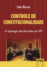 Capa do livro: Controle de Constitucionalidade - A Tipologia das Decisões do STF, Léo Brust