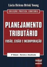 Capa do livro: Planejamento Tributário - Fusão, Cisão e Incorporação, Lúcia Helena Briski Young