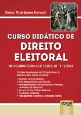Capa do livro: Curso Did�tico de Direito Eleitoral - De Acordo com a Lei 12.891, de 11.12.2013, Dieison Picin Soares Bernardi