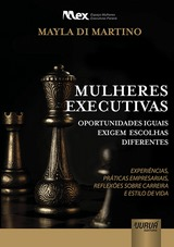 Capa do livro: Mulheres Executivas - Oportunidades Iguais Exigem Escolhas Diferentes: Experi�ncias, Pr�ticas Empresariais, Reflex�es sobre Carreira e Estilo de Vida, Mayla Di Martino