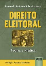 Capa do livro: Direito Eleitoral - Teoria e Prática, Armando Antonio Sobreiro Neto