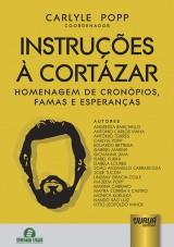 Capa do livro: Instru��es � Cort�zar - Homenagem de Cron�pios, Famas e Esperan�as, Coordenador: Carlyle Popp