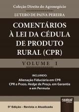 Capa do livro: Comentários à Lei da Cédula de Produto Rural - Coleção Direito do Agronegócio - Volume I, Lutero de Paiva Pereira