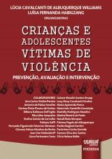 Capa do livro: Crian�as e Adolescentes V�timas de Viol�ncia - Preven��o, Avalia��o e Interven��o, Organizadoras: L�cia Cavalcanti de Albuquerque Williams e Lu�sa Fernanda Habigzang
