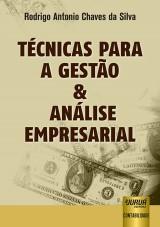 Capa do livro: Técnicas para a Gestão & Análise Empresarial, Rodrigo Antonio Chaves da Silva