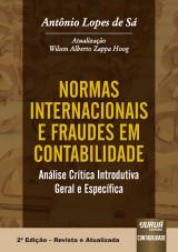 Capa do livro: Normas Internacionais e Fraudes em Contabilidade - Análise Crítica Introdutiva Geral e Específica - 2ª Edição, Antônio Lopes de Sá - Atualização: Wilson Alberto Zappa Hogg
