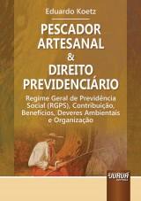 Capa do livro: Pescador Artesanal & Direito Previdenciário, Eduardo Koetz
