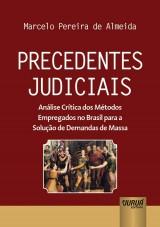 Capa do livro: Precedentes Judiciais - Análise Crítica dos Métodos Empregados no Brasil para a Solução de Demandas de Massa, Marcelo Pereira de Almeida