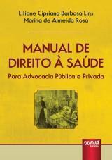 Capa do livro: Manual de Direito à Saúde, Litiane Cipriano Barbosa Lins e Marina de Almeida Rosa