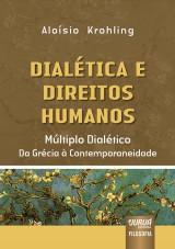 Capa do livro: Dial�tica e Direitos Humanos - M�ltiplo Dial�tico da Gr�cia � Contemporaneidade, Alo�sio Krohling
