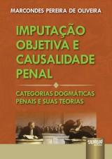 Capa do livro: Imputação Objetiva e Causalidade Penal - Categorias Dogmáticas Penais e Suas Teorias, Marcondes Pereira de Oliveira