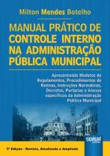 Capa do livro: Manual Prático de Controle Interno na Administração Pública Municipal, Milton Mendes Botelho