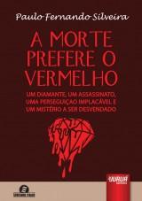 Capa do livro: Morte Prefere o Vermelho, A, Paulo Fernando Silveira