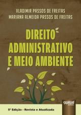 Capa do livro: Direito Administrativo e Meio Ambiente, Vladimir Passos de Freitas e Mariana Almeida Passos de Freitas