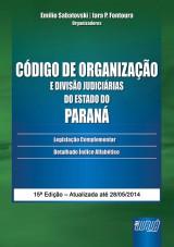 Capa do livro: Código de Organização e Divisão Judiciárias do Estado do Paraná - Legislação Complementar - Detalhado Índice Alfabético, Organizadores: Emilio Sabatovski e Iara P. Fontoura
