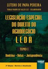 Capa do livro: Legislação Especial do Direito do Agronegócio - LEDA - Tomo I, Lutero de Paiva Pereira - Colaborador: Tobias Marini de Salles Luz