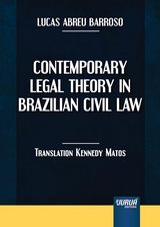Capa do livro: Contemporary Legal Theory In Brazilian Civil Law, Lucas Abreu Barroso - Translation Kennedy Matos