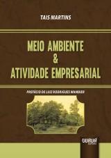 Capa do livro: Meio Ambiente & Atividade Empresarial, Tais Martins
