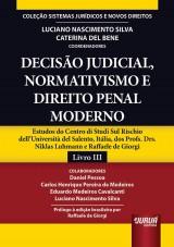 Capa do livro: Decisão Judicial, Normativismo e Direito Penal Moderno, Coordenadores: Luciano Nascimento Silva e Caterina Del Bene