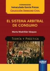 Capa do livro: El Sistema Arbitral de Consumo, Marta Madriñán Vázquez