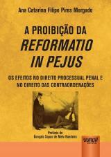 Capa do livro: Proibição da Reformatio In Pejus, A, Ana Catarina Filipe Pires Morgado
