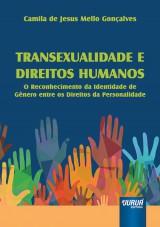 Capa do livro: Transexualidade e Direitos Humanos, Camila de Jesus Mello Gonçalves