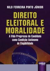 Capa do livro: Direito Eleitoral e Moralidade, Nilo Ferreira Pinto Júnior
