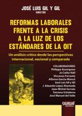 Capa do livro: Reformas Laborales Frente a la Crisis a la Luz de los Estándares de la OIT - Un análisis crítico desde las perspectivas internacional, nacional y comparada, Director: José Luis Gil y Gil