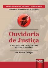 Capa do livro: Ouvidoria de Justiça - Cidadania Participativa no Sistema Judiciário, José Antonio Callegari