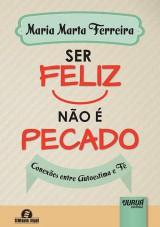 Capa do livro: Ser Feliz Não é Pecado - Conexões entre Autoestima e Fé, Maria Marta Ferreira