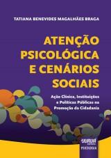 Capa do livro: Atenção Psicológica e Cenários Sociais - Ação Clínica, Instituições e Políticas Públicas na Promoção da Cidadania, Tatiana Benevides Magalhães Braga