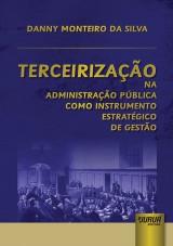 Capa do livro: Terceirização na Administração Pública Como Instrumento Estratégico de Gestão, Danny Monteiro da Silva