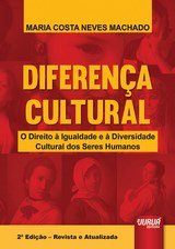 Capa do livro: Diferença Cultural - O Direito à Igualdade e à Diversidade Cultural dos Seres Humanos, Maria Costa Neves Machado