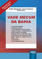 Capa do livro: Vade Mecum da Bahia - Formato Especial: 21x30cm - Atualizado até 05/08/2014, Organizadores: Emilio Sabatovski e Iara P. Fontoura