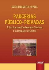 Capa do livro: Parcerias Público-Privadas - À Luz dos seus Fundamentos Teóricos e da Legislação Brasileira, Edite Mesquita Hupsel