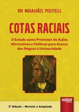 Capa do livro: Cotas Raciais - O Estado como Promotor de Ações Afirmativas e Políticas para Acesso dos Negros à Universidade, Rui Magalhães Piscitelli