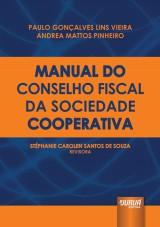 Capa do livro: Manual do Conselho Fiscal da Sociedade Cooperativa, Paulo Gonçalves Lins Vieira e Andrea Mattos Pinheiro - Revisora: Stéphanie Carolen Santos de Souza