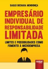 Capa do livro: Empres�rio Individual de Responsabilidade Limitada - Limites e Possibilidades como Fomento � Microempresa, Saulo Bichara Mendon�a