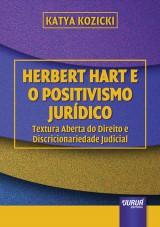 Capa do livro: Herbert Hart e o Positivismo Jurídico - Textura Aberta do Direito e Discricionariedade Judicial, Katya Kozicki