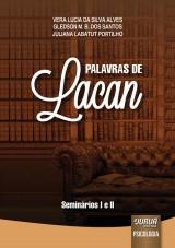 Capa do livro: Palavras de Lacan - Seminários I e II, Vera Lucia da Silva Alves, Gledson M. B. dos Santos e Juliana Labatut Portilho
