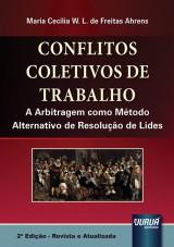 Capa do livro: Conflitos Coletivos de Trabalho, Maria Cecília Weigert Lomelino de Freitas Ahrens
