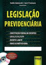 Capa do livro: Legislação Previdenciária - Acompanha CD-ROM, Organizadores: Emilio Sabatovski e Iara P. Fontoura