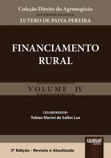 Capa do livro: Financiamento Rural - Volume IV - Coleção Direito do Agronegócio - 3ª Edição - Revista e Atualizada, Lutero de Paiva Pereira