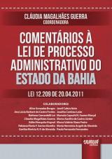 Capa do livro: Comentários à Lei de Processo Administrativo do Estado da Bahia - Lei 12.209 de 20.04.2011, Coordenadora: Cláudia Magalhães Guerra