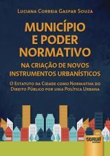 Capa do livro: Município e Poder Normativo na Criação de Novos Instrumentos Urbanísticos, Luciana Correia Gaspar Souza