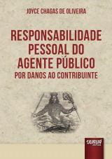 Capa do livro: Responsabilidade Pessoal do Agente Público por Danos ao Contribuinte, Joyce Chagas de Oliveira