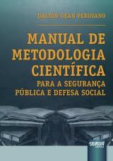Capa do livro: Manual de Metodologia Cient�fica Para a Seguran�a P�blica e Defesa Social, Dalton Gean Perovano