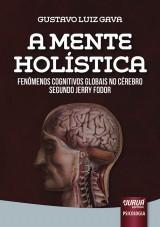 Capa do livro: Mente Hol�stica, A - Fen�menos Cognitivos Globais no C�rebro Segundo Jerry Fodor, Gustavo Luiz Gava