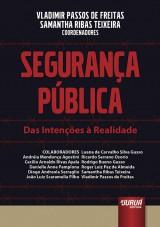 Capa do livro: Segurança Pública - Das Intenções à Realidade, Coordenadores: Vladimir Passos de Freitas e Samantha Ribas Teixeira
